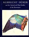 Albrecht Durer and the Animal and Plant Studies of the Renaissance, Fritz Koreny, 0821216244