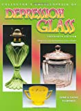 Collector's Encyclopedia Depression Glass (Collector's Encyclopedia of Depression Glass)