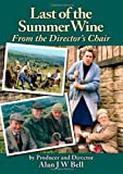 Last of the Summer Wine: From the Director's Chair