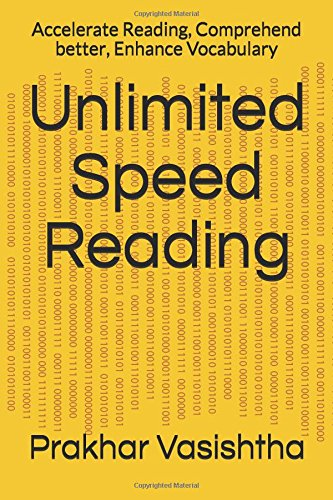 Unlimited Speed Reading: Accelerate Reading, Comprehend better, Enhance Vocabulary