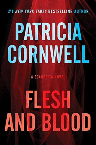 Flesh and Blood: A Scarpetta Novel (Kay Scarpetta Book 22) cover