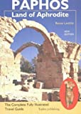 Paphos: The Complete Fully Illustrated Travel Guide by Lavithis, Renos (2003) Paperback