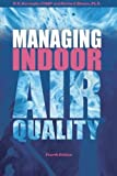 Managing Indoor Air Quality, Fourth Edition