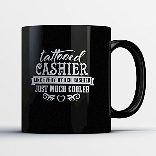 Cashier Coffee Mug - Tattooed Cashier - Adorable 11 oz Black Ceramic Tea Cup - Cute Cashier Gifts with Cashier (Mat Till Halloween)