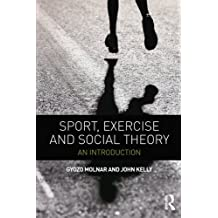 Sport, Exercise and Social Theory: An Introduction