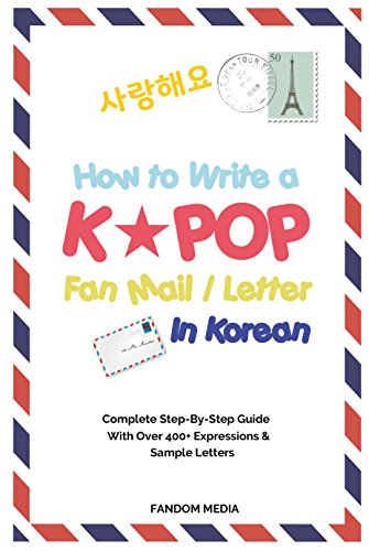 How To Write A Kpop Fan Mail Letter In Korean Complete Step By