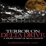 Terror on Delta Drive: A Short Story of Real Events | Christina Lee