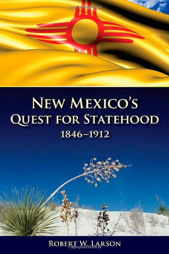 New Mexico's Quest for Statehood, 1846-1912