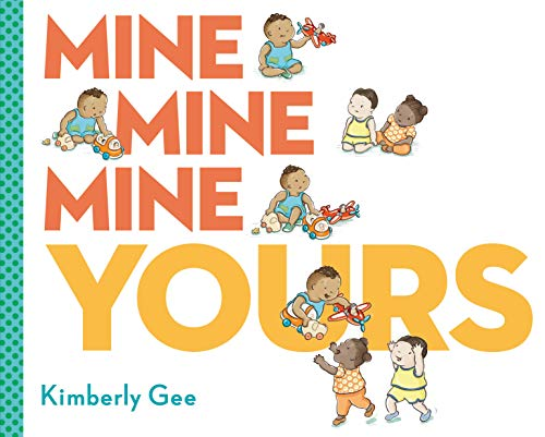 Book Cover: Mine, Mine, Mine, Yours!