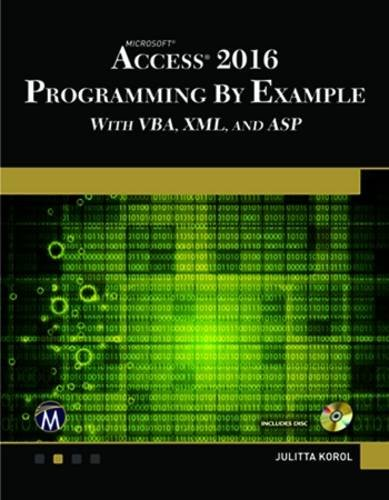 Microsoft Access 2016 programming By Example With VBA, XML and ASP