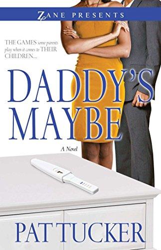 Daddys Maybe (Zane Presents)