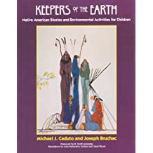 Keepers of the Earth: Native American Stories and Environmental Activities for Children