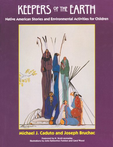 Keepers of the Earth: Native American Stories and Environmental Activities for Children ()
