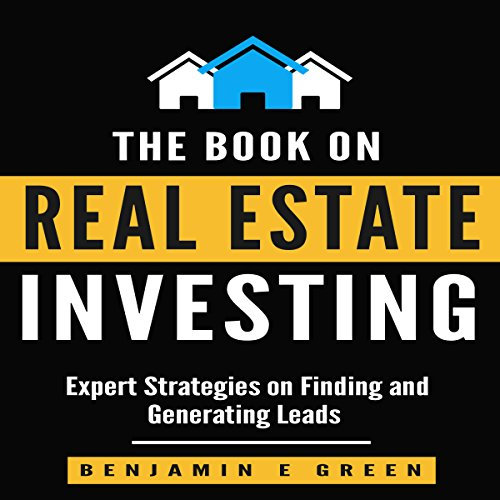 The Book on Real Estate Investing: Expert Strategies on Finding and Generating Leads