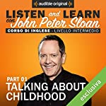 Listen and learn: Lesson 5 - Talking about childhood (1) | John Peter Sloan
