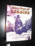 Glory Days of Logging, Outlet Book Company Staff and Random House Value Publishing Staff, 0517085968