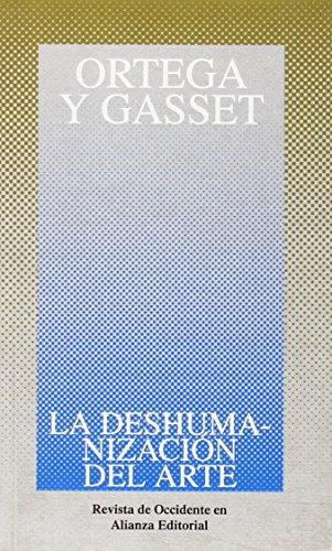 Descargar Libro La Deshumanización Del Arte Y Otros Ensayos De Estética ) José Ortega Y Gasset