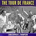 The Tour de France: A Cultural History Audiobook by Christopher S. Thompson Narrated by Kevin Scollin