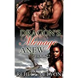 A DRAGON SHIFTER MENAGE: PARANORMAL ROMANCE: Dragon's Menage Anew  (Science Fiction Short Story) (New Adult Contemporary College Romance)