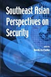 Southeast Asian Perspectives on Security 9789812300980