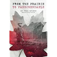 The Prairie To Passchendaele: Man of Kent - Soldier of the 10th Canadian Infantry