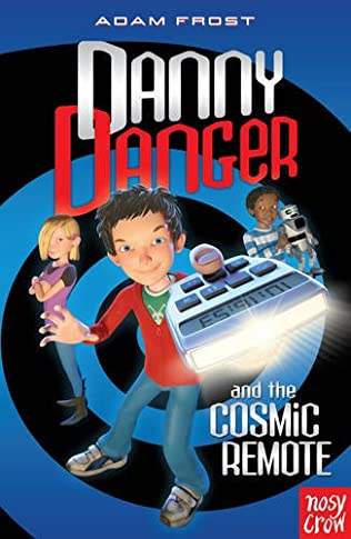 book cover of Danny Danger and the Cosmic Remote
