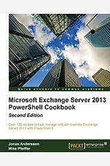 Microsoft Exchange Server 2013 PowerShell Cookbook: Second Edition (English Edition) eBook Kindle