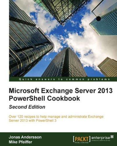 Microsoft Exchange Server 2013 PowerShell Cookbook: Second Edition - Jonas Server