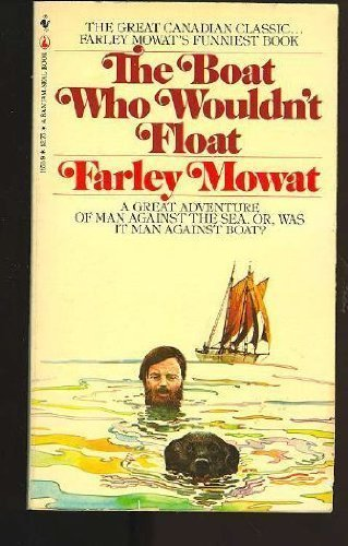 The Boat Who Wouldn't Float, Mowat, Farley