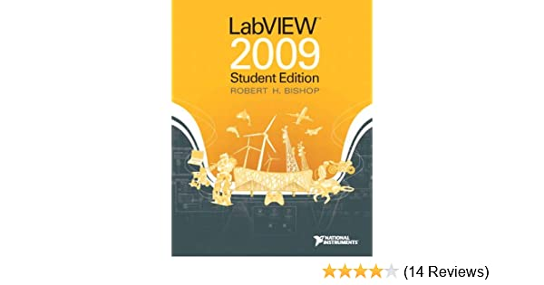 LabVIEW 2009 Student Edition: Robert H  Bishop, National H