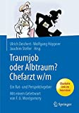 img - for Traumjob oder Albtraum - Chefarzt m/w: Ein Rat- und Perspektivgeber (German Edition) book / textbook / text book