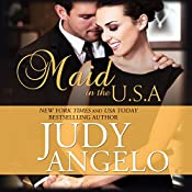 Maid in the USA: The Bad Boy Billionaires Series, Book 2 | Judy Angelo