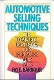 Automotive Selling Techniques, Fay E. Barbour, 0130539767