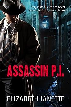 Assassin P.I. by [Janette, Elizabeth]