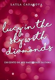 Lucy in the Sky With Diamonds: Conto de Nos Bastidores da Fama