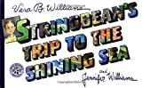 Stringbean's Trip to the Shining Sea, Vera B. Williams and Jennifer Williams, 0688167012