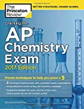 img - for Cracking the AP Chemistry Exam, 2017 Edition: Proven Techniques to Help You Score a 5 (College Test Preparation) book / textbook / text book