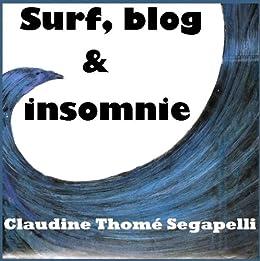 Surf, blog & insomnie (French Edition)