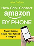 kindle customer - How Can I Contact Amazon by Phone: Amazon Customer Service Phone Numbers in All Regions