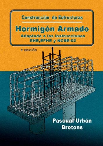 Descargar Libro Construcción De Estructuras De Hormigón Armado Adaptado A Las Instrucciones Eme, Efhe, Ncse Y Cte Pascual Urbán Brotóns