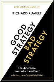 Good Strategy/Bad Strategy: The difference and why it matters (English Edition)