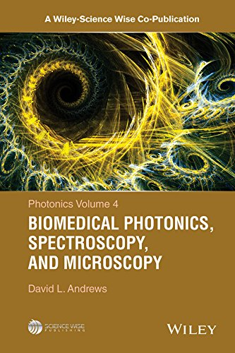 Photonics, Volume 4: Biomedical Photonics, Spectroscopy, and Microscopy (A Wiley-Science Wise Co-Publication) (Data Conversion Best Practices)