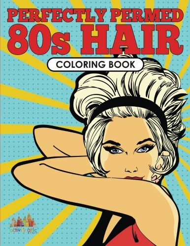 Perfectly Permed 80s Hair Coloring Book