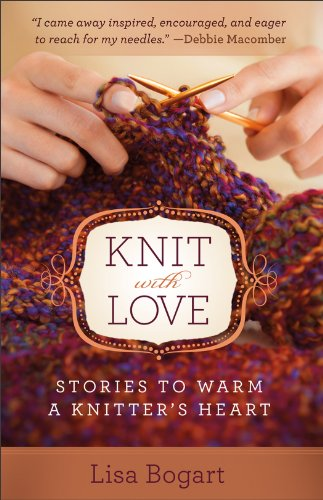 Knit with Love: Stories to Warm a Knitter's ()