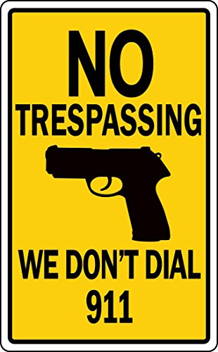 (No Trespassing Sign We Don't Dial 911 Hand Gun Retail Store Business Sign)