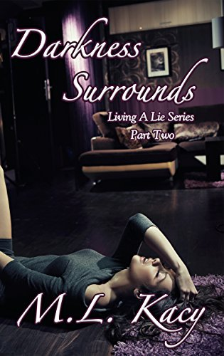 Darkness Surrounds (Living A Lie Part Two) (Living A Lie Series Book 2)
