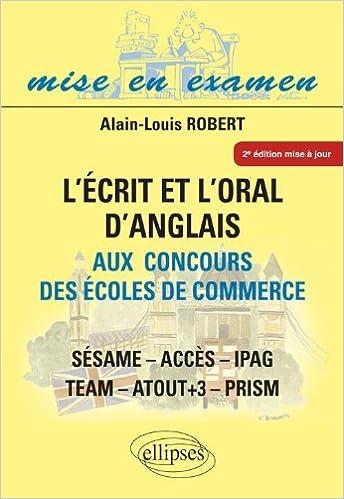 Amazon.fr - l Ecrit   l Oral d Anglais aux Concours des Ecoles de Commerce  Cces Ipag Sesame Team - Alain-Louis Robert - Livres 9340ef072486