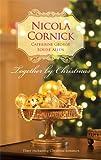 Together by Christmas, Nicola Cornick and Catherine George, 0373837356