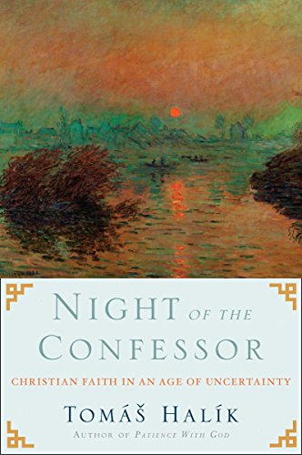 Night of the Confessor: Christian Faith in an Age of Uncertainty