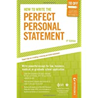How to Write the Perfect Personal Statement: Write powerful essays for law, business, medical, or graduate school application